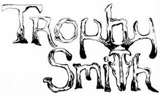 TROPHY SMITH