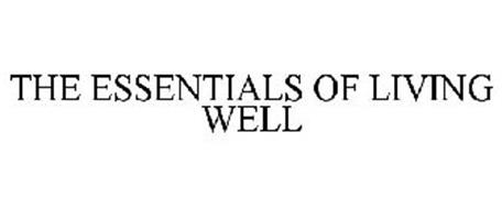 THE ESSENTIALS OF LIVING WELL
