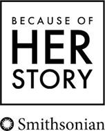 BECAUSE OF HER STORY SMITHSONIAN