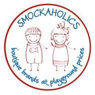 SMOCKAHOLICS BOUTIQUE BRANDS AT PLAYGROUND PRICES