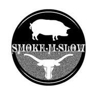 SMOKE-M-SLOW