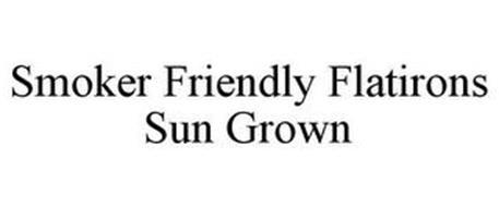 SMOKER FRIENDLY FLATIRONS SUN GROWN