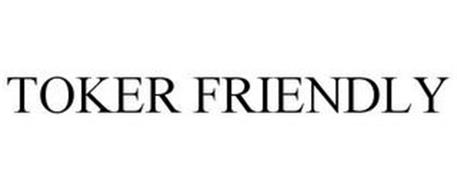 TOKER FRIENDLY