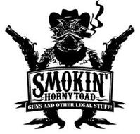 SMOKIN' HORNY TOAD GUNS AND OTHER LEGAL STUFF