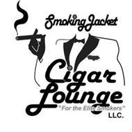 """SMOKING JACKET CIGAR LOUNGE LLC. """"FOR THE ELITE SMOKERS"""""""