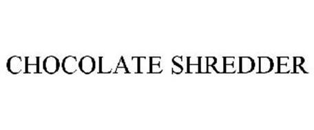 CHOCOLATE SHREDDER