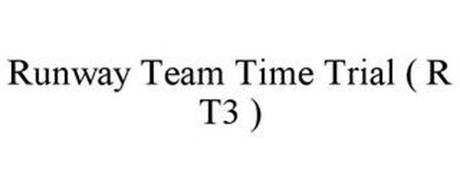 RUNWAY TEAM TIME TRIAL ( R T3 )