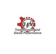 S&N TRANSMISSION AND DIESEL PERFORMANCE