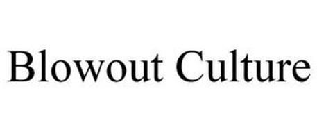 BLOWOUT CULTURE