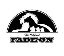 THE ORIGINAL FADE-ON