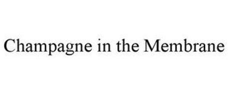 CHAMPAGNE IN THE MEMBRANE