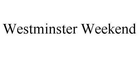 WESTMINSTER WEEKEND