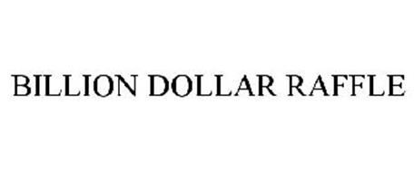 BILLION DOLLAR RAFFLE
