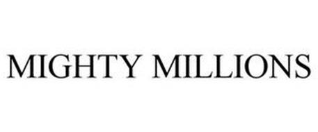 MIGHTY MILLIONS