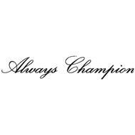 ALWAYS CHAMPION