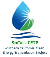 SOCAL-CETP SOUTHERN CALIFORNIA CLEAN ENERGY TRANSMISSION PROJECT