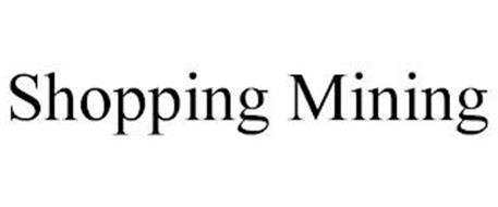 SHOPPING MINING