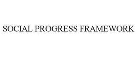SOCIAL PROGRESS FRAMEWORK