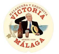 VICTORIA MÁLAGA MALAGUEÑA Y EXQUISITA DESDE 1928 VICTORIA MALAGA
