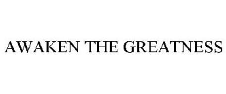 AWAKEN THE GREATNESS