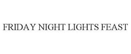 FRIDAY NIGHT LIGHTS FEAST