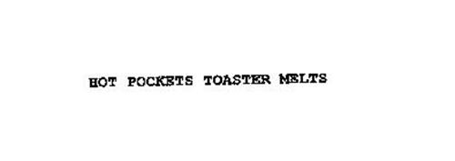 HOT POCKETS TOASTER MELTS