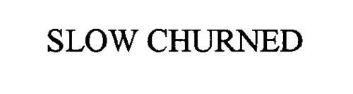 SLOW CHURNED