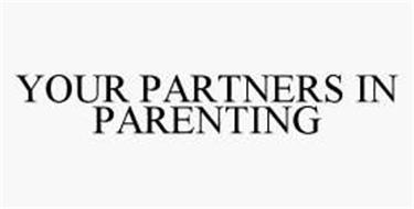 YOUR PARTNERS IN PARENTING