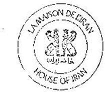 LA MAISON DE L'IRAN HOUSE OF IRAN