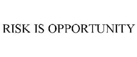 Risk Is Opportunity 77028375 on business opportunities