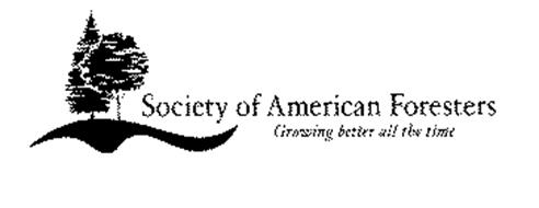 SOCIETY OF AMERICAN FORESTERS GROWING BETTER ALL THE TIME