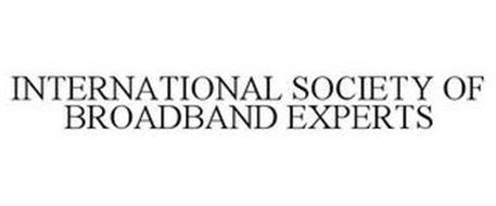 INTERNATIONAL SOCIETY OF BROADBAND EXPERTS