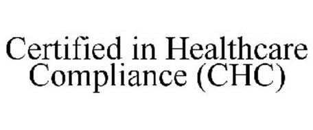 CERTIFIED IN HEALTHCARE COMPLIANCE (CHC)