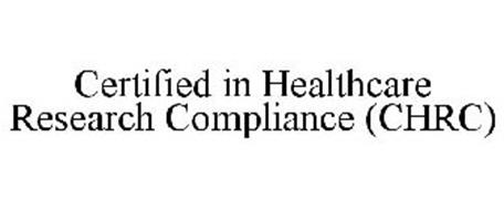 CERTIFIED IN HEALTHCARE RESEARCH COMPLIANCE (CHRC)