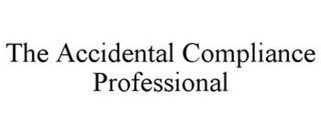 THE ACCIDENTAL COMPLIANCE PROFESSIONAL