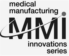 MEDICAL MANUFACTURING MMI INNOVATIONS SERIES