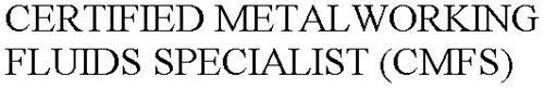 CERTIFIED METALWORKING FLUIDS SPECIALIST (CMFS)