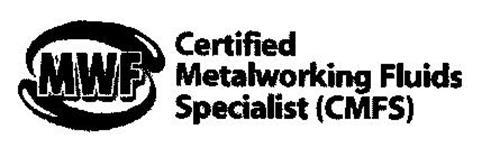 MWF CERTIFIED METALWORKING FLUIDS SPECIALIST (CMFS)
