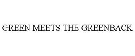 GREEN MEETS THE GREENBACK