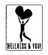 WELLNESS & YOU!