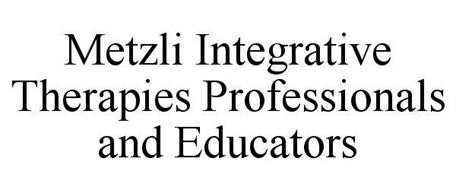 METZLI INTEGRATIVE THERAPIES PROFESSIONALS AND EDUCATORS