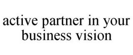 ACTIVE PARTNER IN YOUR BUSINESS VISION