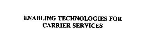 ENABLING TECHNOLOGIES FOR CARRIER SERVICES