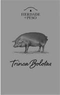 HERDADE DO PESO TRINCA BOLOTAS