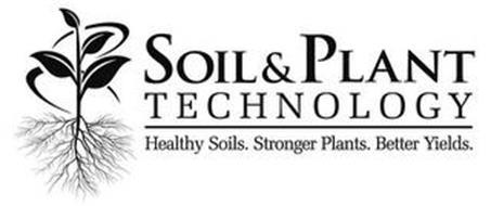 SOIL & PLANT TECHNOLOGY HEALTHY SOILS. STRONGER PLANTS. BETTER YIELDS.
