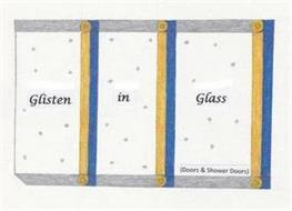 GLISTEN IN GLASS (DOORS AND SHOWER DOORS)