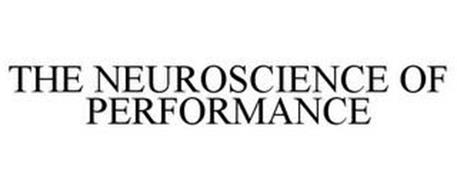 THE NEUROSCIENCE OF PERFORMANCE