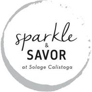 SPARKLE & SAVOR AT SOLAGE CALISTOGA