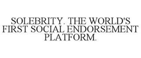 SOLEBRITY. THE WORLD'S FIRST SOCIAL ENDORSEMENT PLATFORM.