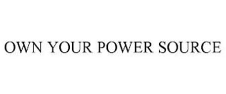 OWN YOUR POWER SOURCE